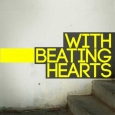 With Beating Hearts (EP)
